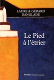 Gérard Danglade et Marie-Laure Danglade - Le pied à l'étrier.