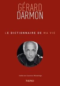 Gérard Darmon - Le dictionnaire de ma vie - Gérard Darmon.