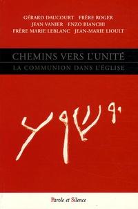Gérard Daucourt et  Frère Roger de Taizé - Chemins vers l'unité - La communion dans l'Eglise.