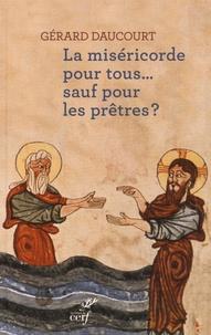 Gérard Daucourt - La miséricorde pour tous... sauf pour les prêtres ?.