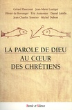 Gérard Daucourt et Jean-Marie Lustiger - La parole de Dieu au coeur des chrétiens.