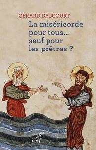 Gérard Daucourt et Gérard Daucourt - Miséricorde pour tous... sauf pour les prêtres ?.