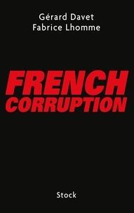 Gérard Davet et Fabrice Lhomme - French corruption.