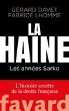 Gérard Davet et Fabrice Lhomme - La haine - Les années Sarko - L'histoire secrète de la droite française.