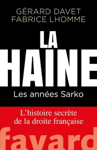 Gérard Davet et Fabrice Lhomme - La Haine.