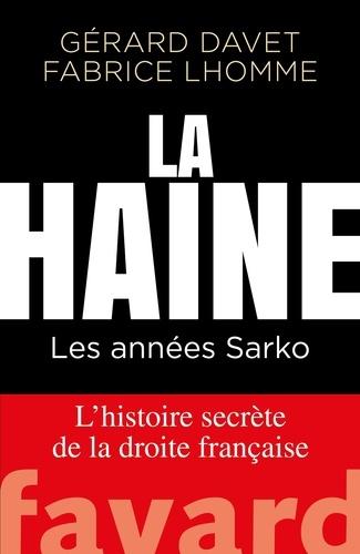 La Haine - Gérard Davet, Fabrice Lhomme - Format ePub - 9782213707112 - 14,99 €