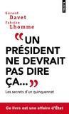 """Gérard Davet et Fabrice Lhomme - """"Un président ne devrait pas dire ça... """"."""