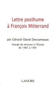 Gérard-David Desrameaux - Lettre posthume à François Mitterrand.