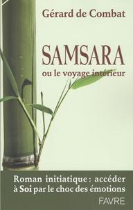 Gérard de Combat - Samsara - Ou le voyage intérieur.