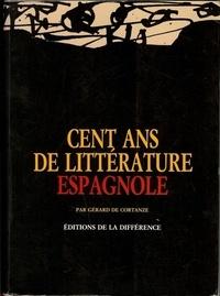 Gérard de Cortanze - 100 ans de littérature espagnole.
