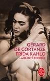 Gérard de Cortanze - Frida Kahlo - La beauté terrible.