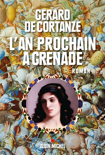 Gérard de Cortanze - L'an prochain à Grenade.