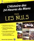Gérard de Cortanze - L'histoire des 24 heures du Mans pour les nuls.