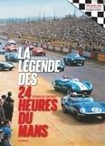 Gérard de Cortanze - La légende des 24 Heures du Mans.