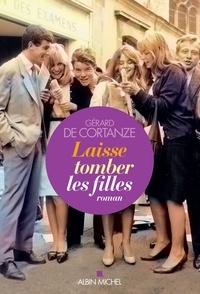Gérard de Cortanze et Gérard De cortanze - Laisse tomber les filles.