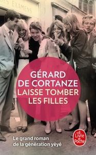 Gérard de Cortanze - Laisse tomber les filles.
