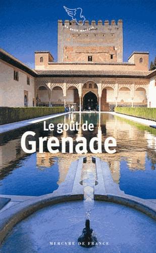 Gérard de Cortanze - Le goût de Grenade.