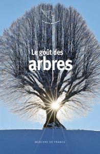 Gérard de Cortanze - Le goût des arbres.