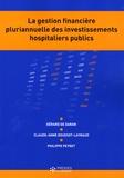 Gérard de Daran et Claude-Anne Doussot-Laynaud - La gestion financière pluriannuelle des investissements hospitaliers publics.