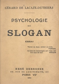 Gérard de Lacaze-Duthiers - Psychologie du slogan.