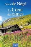 Gérard de Negri - Le coeur des cîmes.