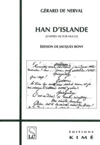 Gérard de Nerval - Han d'Islande - (D'après Victor Hugo).