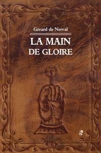 Gérard de Nerval - La main de gloire.