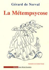 Gérard de Nerval - La Métempsycose - Suivi d'autres contes fantastiques.