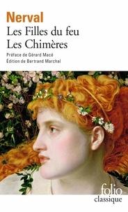 Gérard de Nerval - Les filles du feu ; Les Chimères.