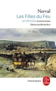 Gérard de Nerval - Les filles du feu. Petits châteaux de Bohême. Promenades et souvenirs.