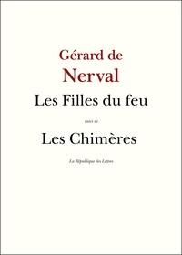 Gérard de Nerval - Les Filles du Feu - Les Chimères.