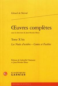 Gérard de Nerval - Oeuvres complètes - Tome 10 bis, Les Nuits d'octobre ; Contes et Facéties.