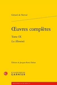 Gérard de Nerval - Oeuvres complètes - Tome 9, Les illuminés.