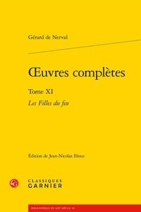 Gérard de Nerval - Oeuvres complètes - Tome 11, Les filles de Feu.