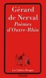 Gérard de Nerval - Poèmes d'outre-Rhin.