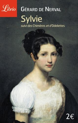 Gérard de Nerval - Sylvie suivi de Les chimères et Odelettes.