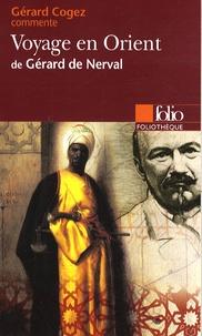 Gérard de Nerval et Gérard Cogez - Voyage en Orient.