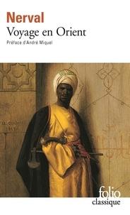 Gérard de Nerval - Voyage en Orient.