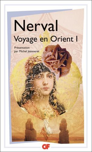 Gérard de Nerval - Voyage en Orient - Tome 1.