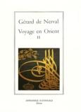 Gérard de Nerval - Voyage en Orient - Tome 2.