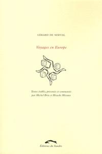 Gérard de Nerval - Voyages en Europe.