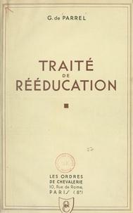 Gérard de Parrel et Louise Matha - Traité de rééducation.