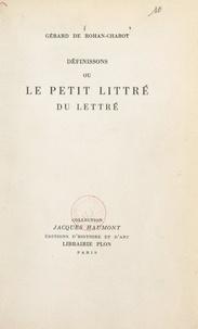 Gérard de Rohan-Chabot - Définissons - Ou Le Petit Littré du lettré.