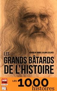 Gérard de Rubbel et Alain Leclercq - Les grands bâtards de l'histoire.