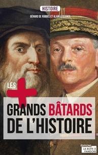 Gérard de Rubbel et Alain Leclercq - Les plus grands bâtards de l'Histoire - La saga des enfants illégitimes.
