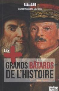 Gérard de Rubbel et Alain Leclercq - Les plus grands bâtards de l'histoire.