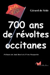 Gérard de Sède - 700 ans de révoltes occitanes.