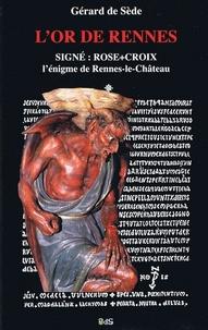 Gérard de Sède - L'or de Rennes - Signé : Rose+Croix - L'énigme de Rennes-le-Château.