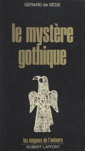Gérard de Sède et Francis Mazière - Le mystère gothique - Des runes aux cathédrales.