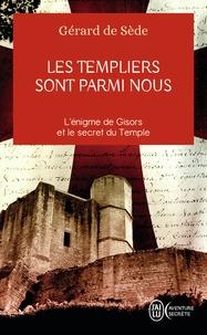 Gérard de Sède - Les Templiers sont parmi nous ou L'énigme de Gisors.